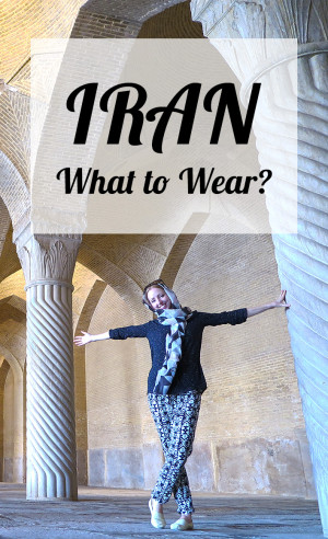 What to Wear When Travelling to Iran