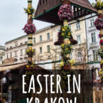 How to spend Easter in Krakow, Poland: Things to do, Cafés that stay open and much more!