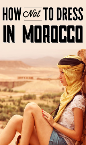 What not to wear in Morocco | TravelGeekery
