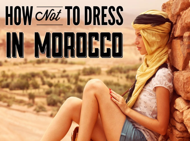 What To Wear When Travelling Around Morocco Travelgeekery