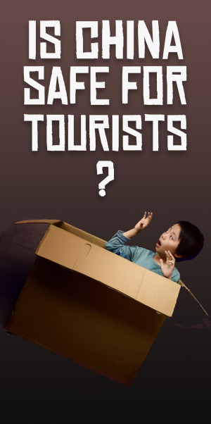 Is China safe for tourists?