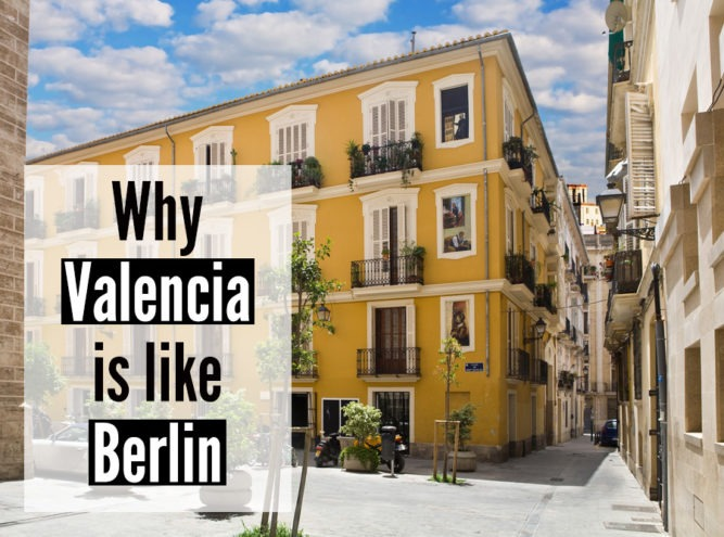 Why Valencia feels like Berlin