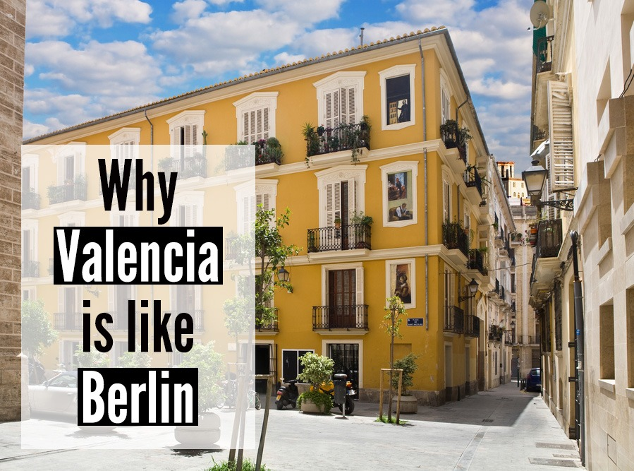 Why Valencia feels like Berlin