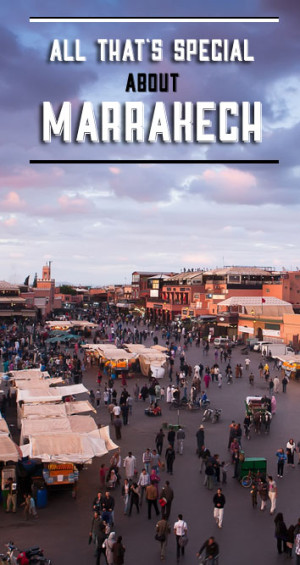 Overhelming features of Marrakech.. that are fascinating at the same time!