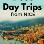 Picture of Nice France with Text Overlay: Best day trips from Nice, France