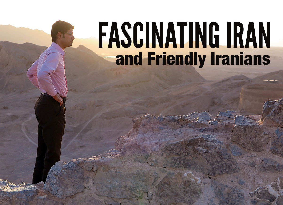 Iran is fascinating and so are Iranians
