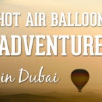 Hot Air Balloon Adventure in Dubai