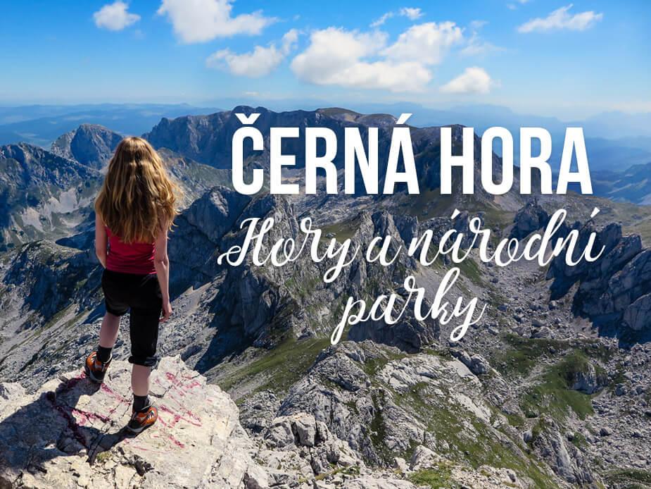 Černá Hora a její překrásné národní parky - připravte se na nádherné výhledy a dobrodružství v horách