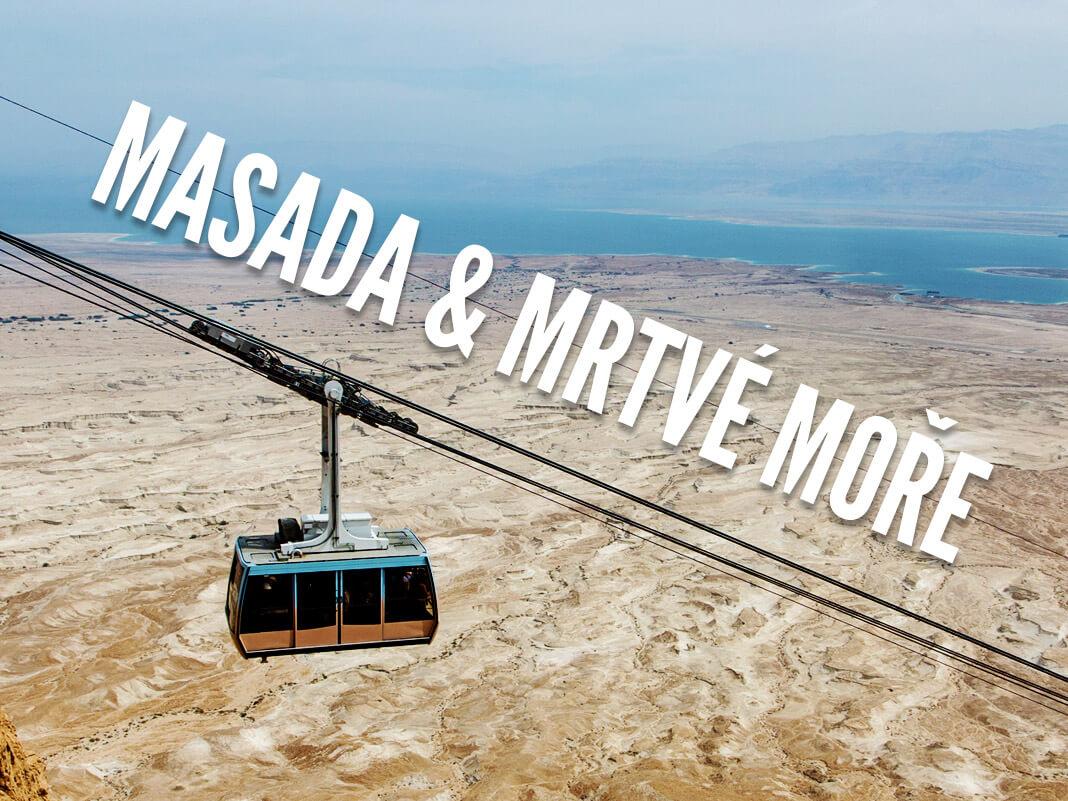 Cesta k Mrtvému moři a Masadě