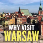 Why visit Warsaw Poland - 10 solid reasons in this blog post