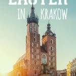 Easter in Krakow can be spent enjoying the city in Poland and its Easter traditions. Why not choose Krakow for your spring break and come during the Easter holidays? Krakow at Easter can be fun, if you're aware what places are opened, what Easter markets to go to etc. #krakow #easter #poland