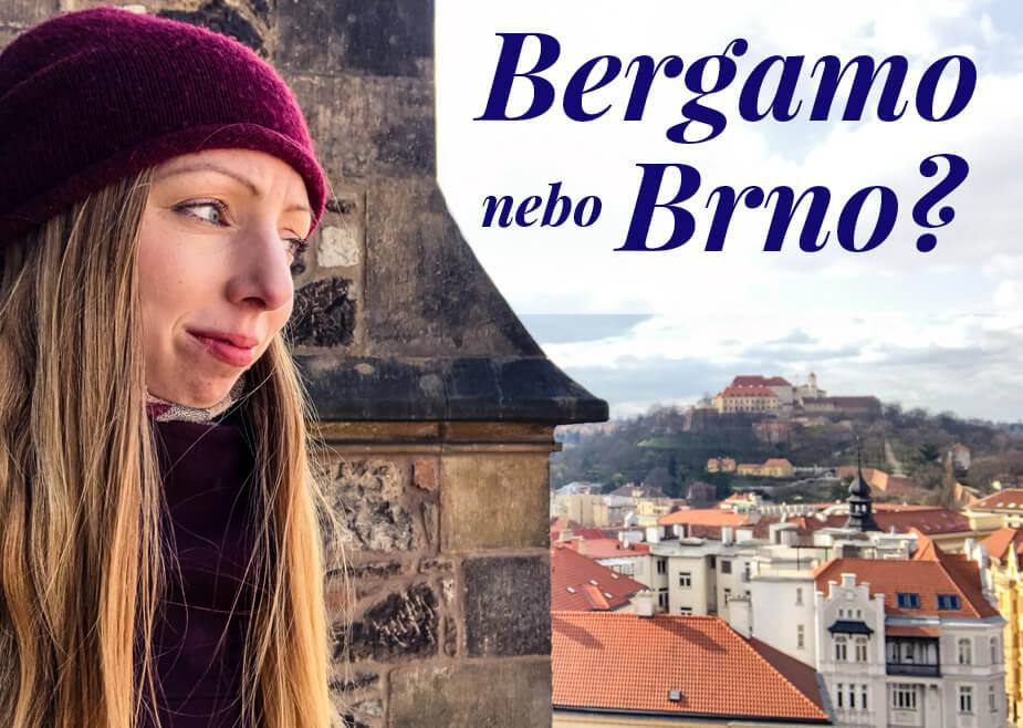 Bergamo nebo Brno