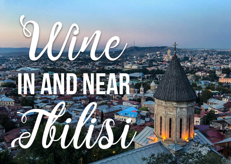 View of Tbilisi Georgia with text overlay Wine in and near Tbilisi