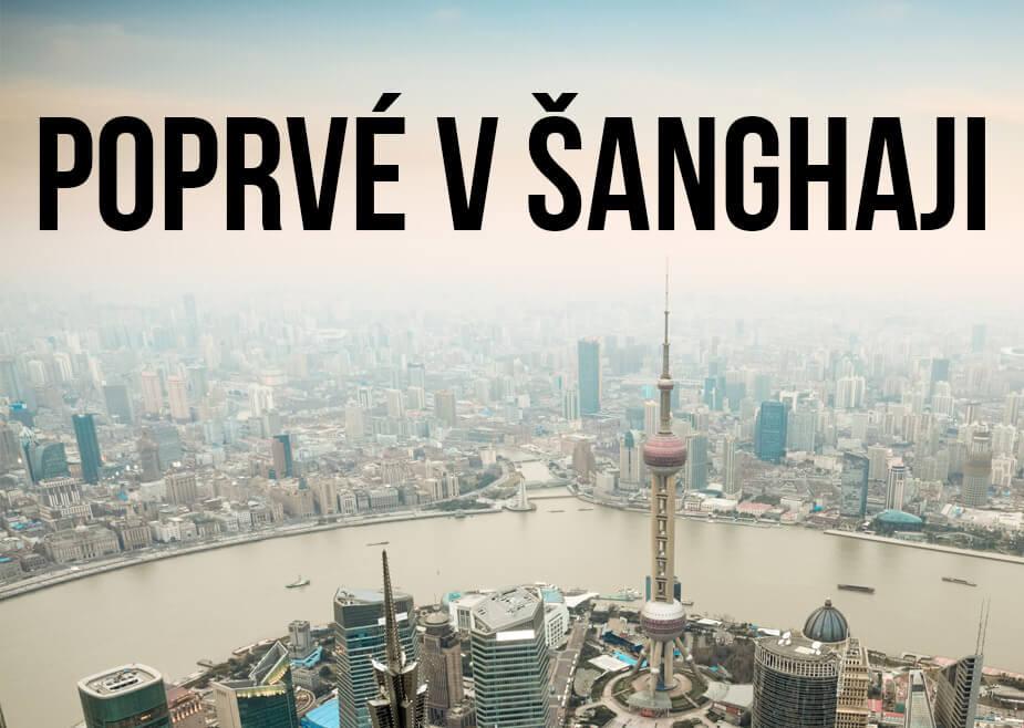 """Výhled na Šanghaj s textem """"Poprvé v Šanghaji"""""""