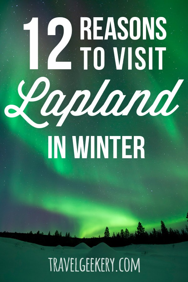 "Northern Lights with text overlay ""12 Reasons to Visit Lapland in Winter"""