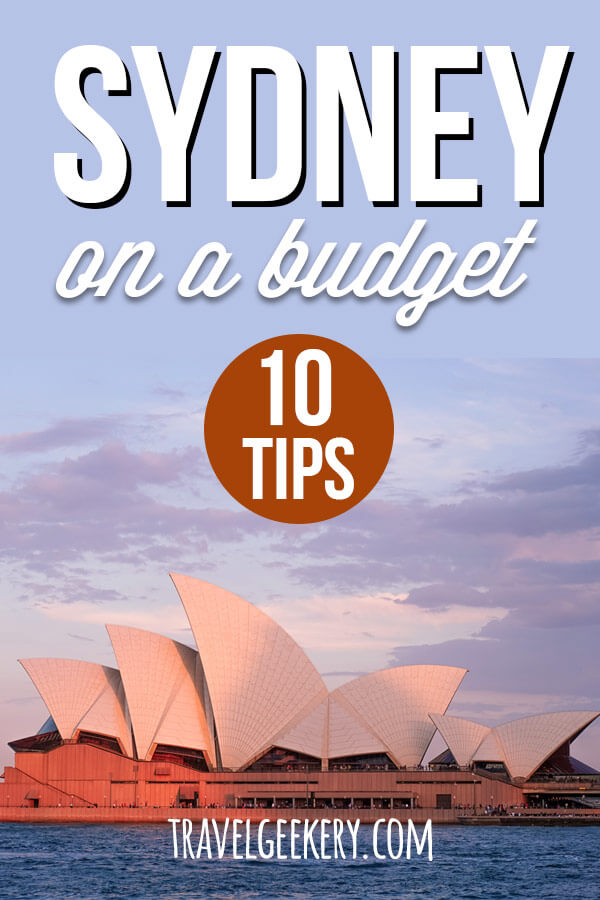 "View of Sydney Opera with Text Overlay ""Sydney on a budget - 10 Tips"""