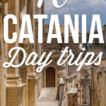"""A Sicilian town with text overlay """"10 Catania Day Trips"""""""