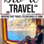 """a woman looking out the window with text overlay """"Home Travel - Inducing that travel feeling while at home"""""""