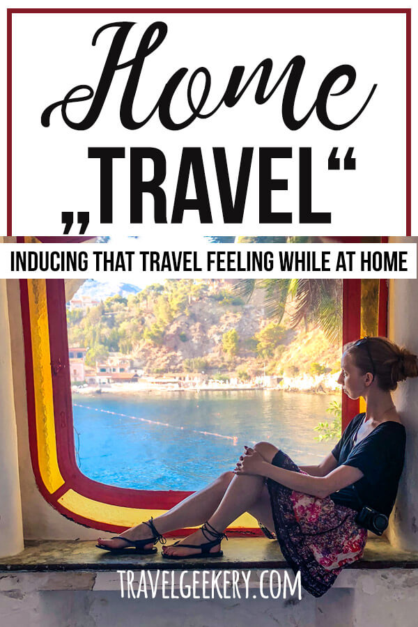 "a woman looking out the window with text overlay ""Home Travel - Inducing that travel feeling while at home"""