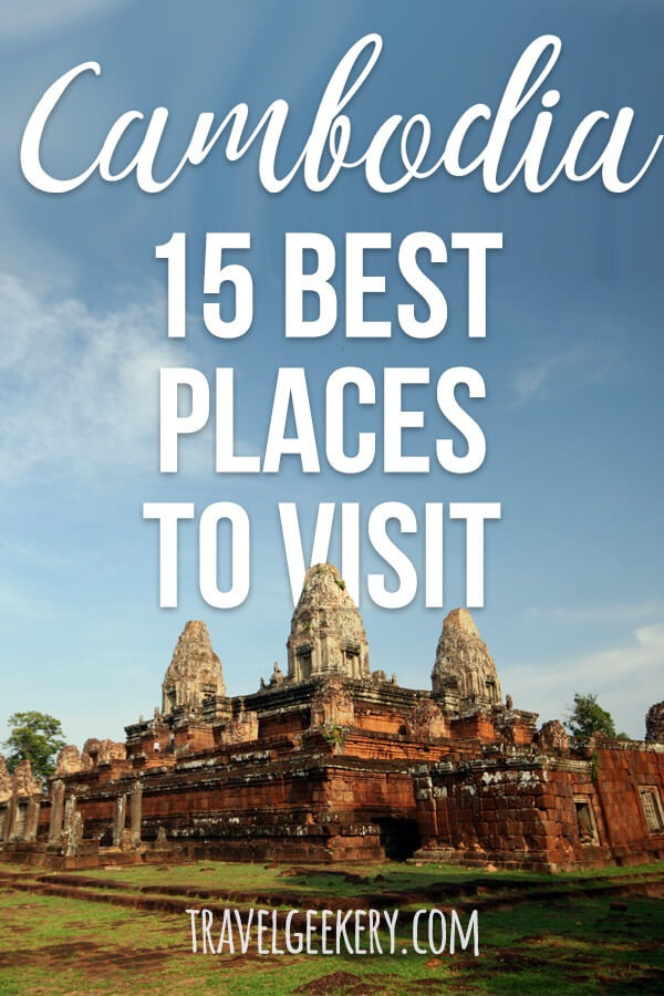 Photo of Angkor Wat with text overlay: Cambodia 15 Best Places to Visit