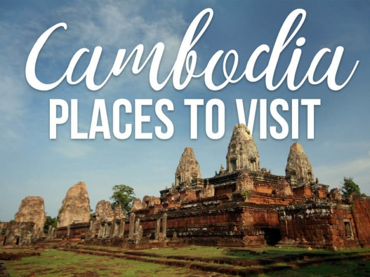 Photo of Angkor Wat with text overlay: Cambodia Places to Visit