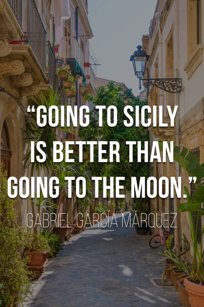 """Gabriel García Márquez Quote about Sicily: """"Going to Sicily is better than going to the moon."""""""