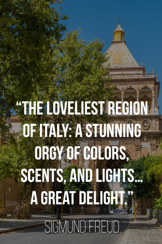 """A quote by Sigmund Freud about Sicily: """"The loveliest region of Italy: a stunning orgy of colors, scents, and lights…a great delight."""""""