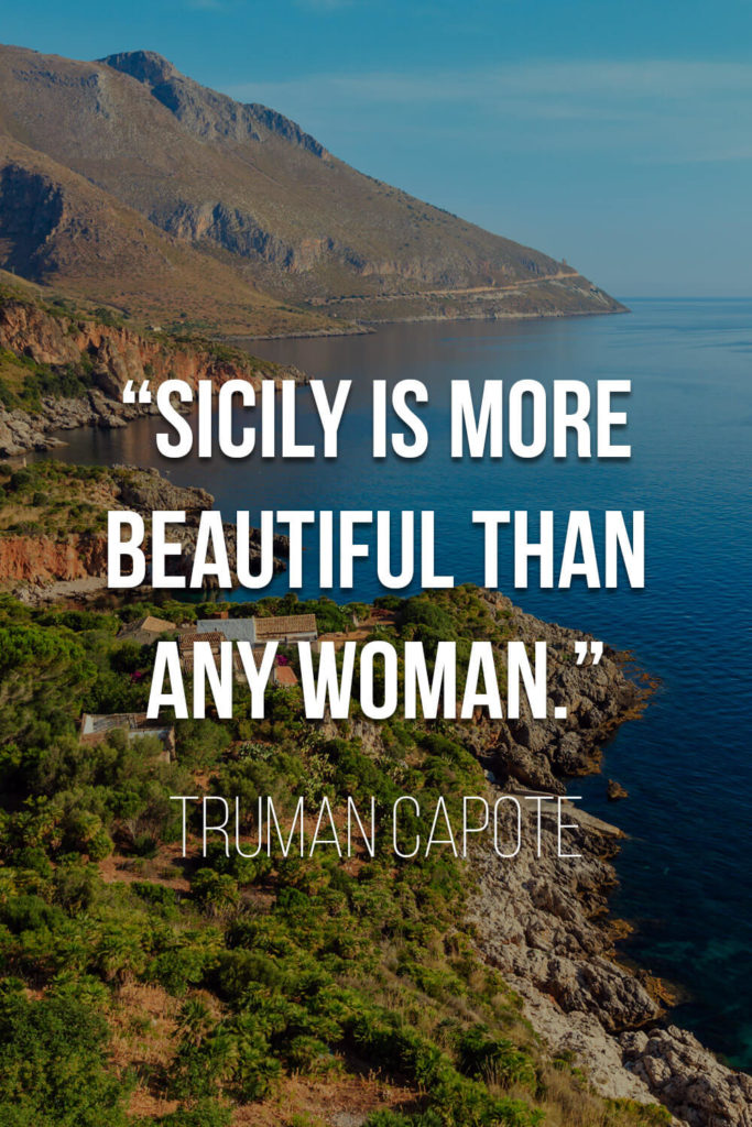 """Truman Capote Quote on Sicily: """"Sicily is more beautiful than any woman."""""""