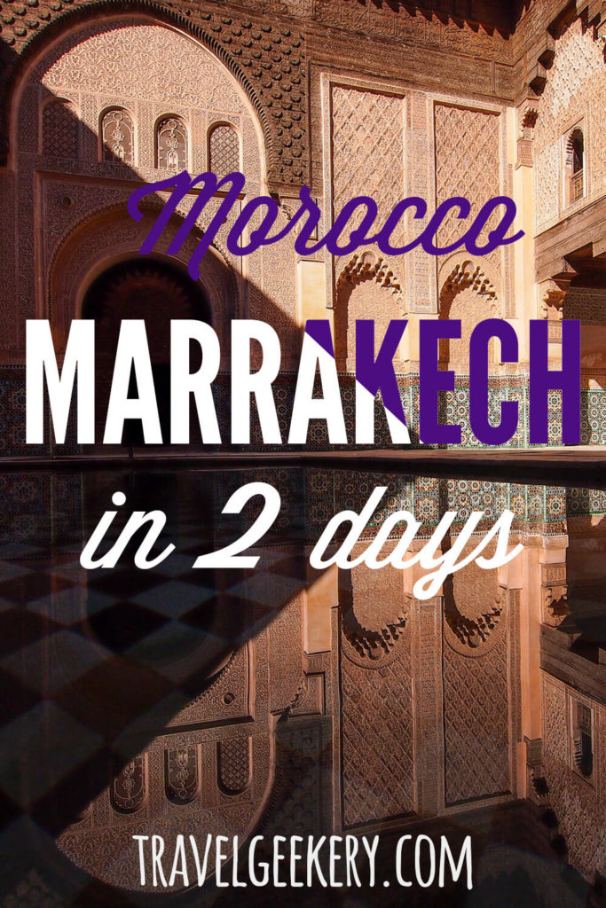 A photo of a courtyard of an ancient college in Marrakech, Morocco with a text overlay: Morocco Marrakech in 2 days