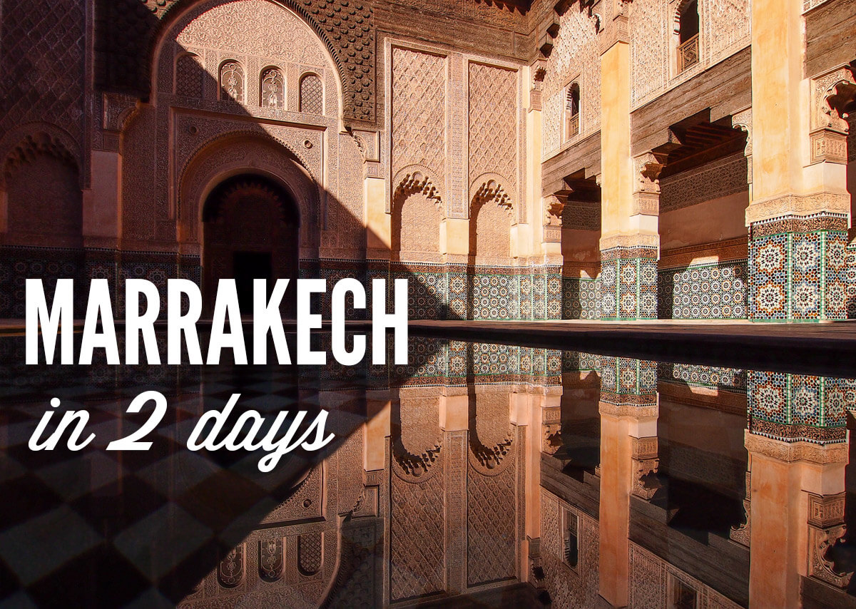 A photo of a courtyard of an ancient college in Marrakech, Morocco with a text overlay: Marrakech in 2 days